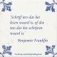 Schrijfwijsheid Benjamin Franklin