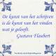 Schrijfwijsheid Gustave Flaubert